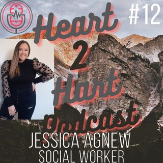 Ep.12 W/ Jessica Agnew - LIFE AS A SOCIAL WORKER!