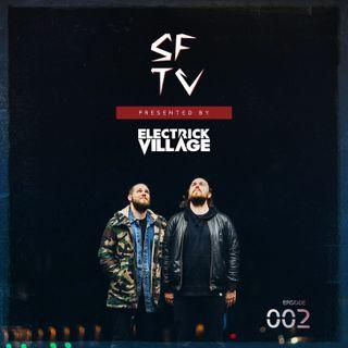 Electrick Village Presents SFTV Radio Episode 002