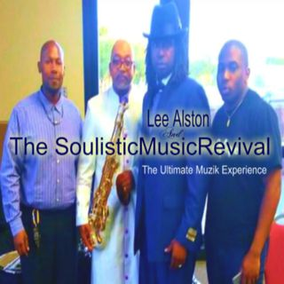 Lee Alston / Soulistic Music Revival introducing The Ultimate Muzik Experience