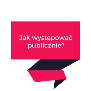 004' Wystąpienia publiczne - musisz to wiedzieć!