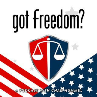 Got Freedom? With Chad Hummel - Episode 2