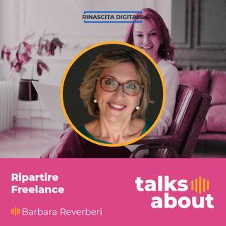 Episodio 46 - Ripartire freelance - Barbara Reverberi