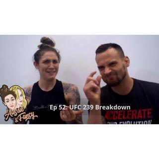 Ep 52: UFC 239 Aussie and Fancy Breakdown