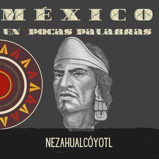 Nezahualcóyotl  Biografía corta del rey poeta