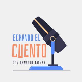 Echando El Cuento #4 César Mejía