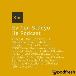 Ev Tipi Stüdyo ile Podcast