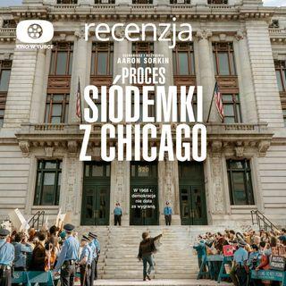 PROCES SIÓDEMKI Z CHICAGO - recenzja Kino w tubce