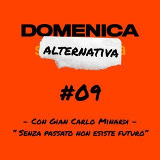"#09 - Con Gian Carlo Minardi - ""Senza passato non esiste futuro"""