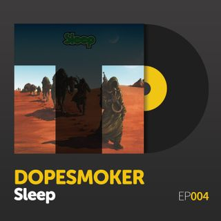"Episode 004: Sleep's ""Dopesmoker"""