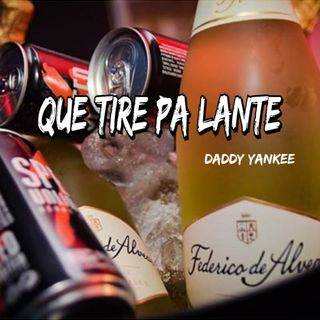 Daddy Yankee Que Tire Pa Lante