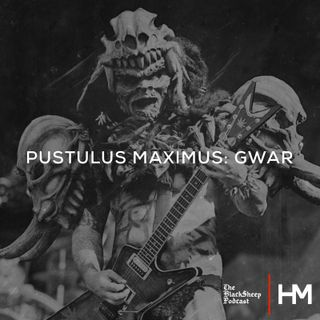Pustulus Maximus: GWAR