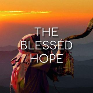 The Blessed Hope - Morning Manna #3057