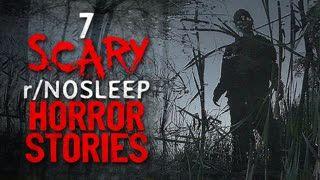 7 TERRIFYING r Nosleep HORROR Stories to steal your sleep tonight