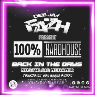 DJ FAZH PRESENT _ HARD HOUSE THROWBACK MEGAMIX