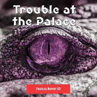 Trouble at the Palace