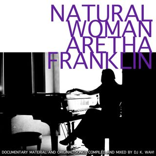Natural Woman: Aretha Franklin 1968 - Present (Vol. 1)