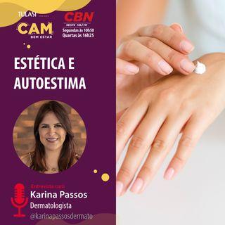 Estética e autoestima (entrevista com Karina Passos)