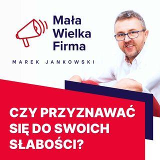 157: Czy mówienie o swoich słabościach się opłaca? – Darek Puzyrkiewicz