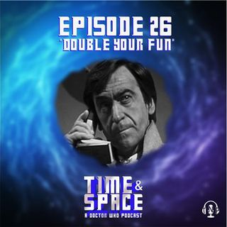 Episode 26 - Double Your Fun