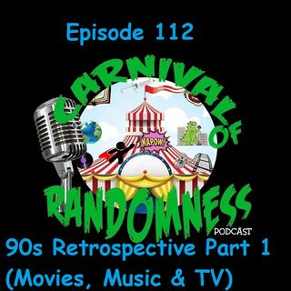 Episode 112 - 90s Retrospective Part 1 (Movies, Music & TV)