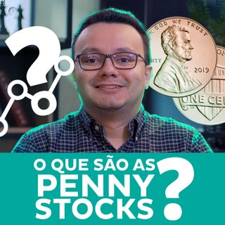 O que são as Penny Stocks?