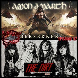 Nautilus 97: Berserker, El Metal Ya No Es Lo Que Era & The Dirt
