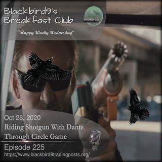 Riding Shotgun With Dante Through Circle Game - Blackbird9 Podcast