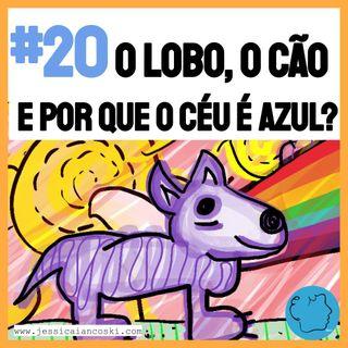 [T2 #10] O Lobo, O Cão e Por que O Céu é Azul? - Histórias para Dormir