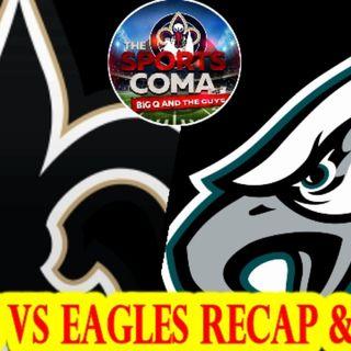 The Sports Coma #307 Saints Beat Eagles 20-14 Full Recap & More