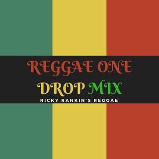Ricky Rankins Reggae One Drop Mix #001
