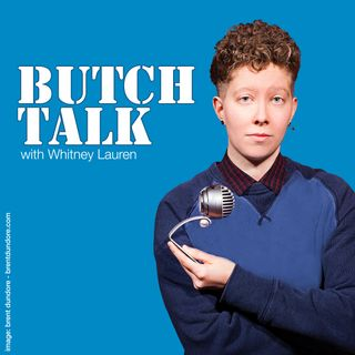 Butch Talk Podcast