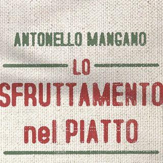 """Antonello Mangano """"Lo sfruttamento nel piatto"""""""