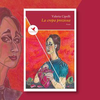 """Ep. 11 - Valeria Cipolli e """"La crepa preziosa"""""""