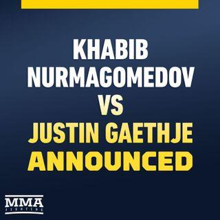 Dana White Announces Khabib Nurmadomedov vs. Justin Gaethje For Oct. 24 Reaction