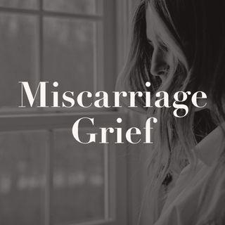 Miscarriage Grief (rerun)
