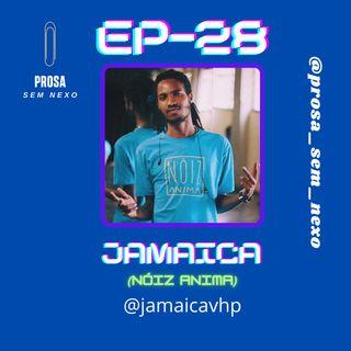 Jamaica (Nóiz Anima) - EP28
