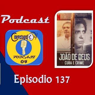 Episodio 137 - Joao de Deus, curandero y criminal