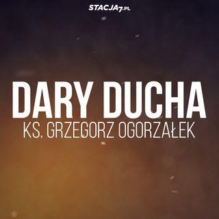 Dary Ducha | ks. Grzegorz Ogorzałek