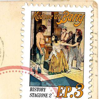 Bistory S02E03 Jeanne du Barry