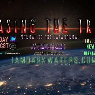 Chasing The Truth w/ Shawn Graham guest  Bloody Mary and second guest