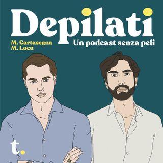 Depilati - EP 2 - 9 Ottobre 2020