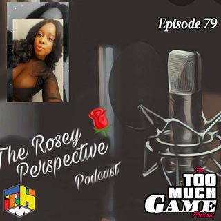 Episode 79 - Live With Rosey