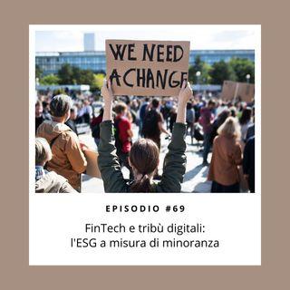 #69. FinTech e tribù digitali: l'ESG a misura di comunità. Con Alberto Grisoni e Gaja Calderone