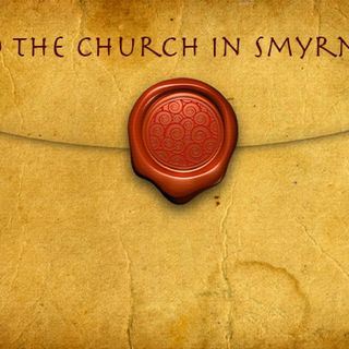 Revelation-Letter To The Church Of Smyrna