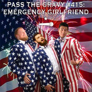 Pass The Gravy #415: Emergency Girlfriend