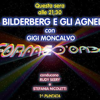 Forme d'Onda - Gigi Moncalvo - Il Bilderberg e gli Agnelli - 1^ puntata (17/10/2019)