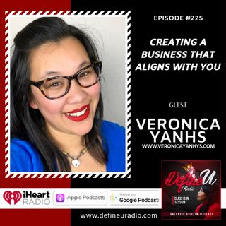 DUR 225 | Creating A Business That Aligns With You with Veronica Yanhs