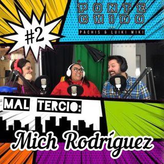 Ponte Chido - Mal Tercio #2 - Mich Rodríguez