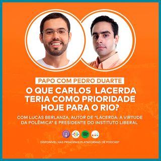 EP14 - O QUE CARLOS LACERDA TERIA COMO PRIORIDADE HOJE PARA O RIO? - Com Lucas Berlanza, do Instituto Liberal!