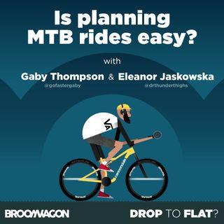 Eleanor Jaskowska &  Gaby Thompson – MTB Planning with Komoot #DroptoFlat